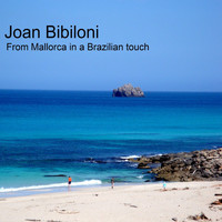 Joan Bibiloni - From Mallorca in a Brazilian Touch