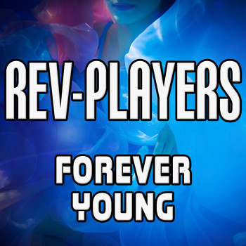 Rev-Players - Forever Young