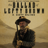 H. Scott Salinas - The Ballad of Lefty Brown (Original Motion Picture Soundtrack)