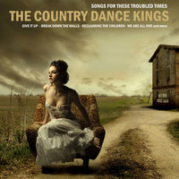The Country Dance Kings - Songs for Troubled Times Like These, EP