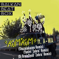 Balkan Beat Box - Kum Kum (Remixes)