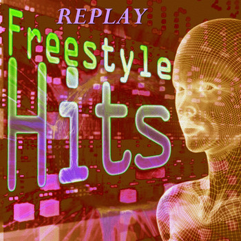 Various Artists - Replay Freestyle Hits