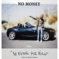 No Money - No Money Se Eu Nao For Rico