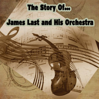 James Last And His Orchestra - The Story of… James Last and His Orchestra