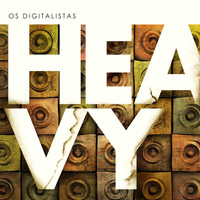 Os digitalistas - Heavy
