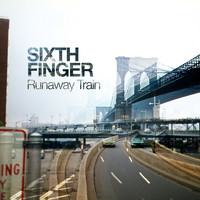 Sixth Finger - Runaway Train