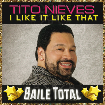 Tito Nieves - I Like It Like That (Baile Total)