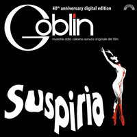 Goblin - Suspiria (40th Anniversary) (Original Motion Picture Soundtrack)
