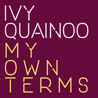 Ivy Quainoo - My Own Terms