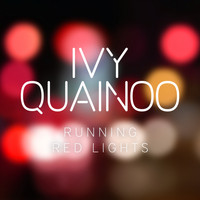 Ivy Quainoo - Running Red Lights