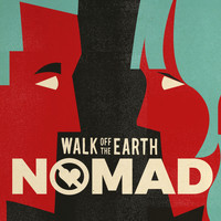 Walk Off The Earth - NOMAD