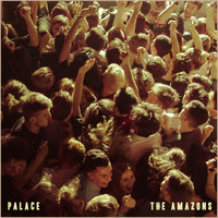 The Amazons - Palace (Single Version)