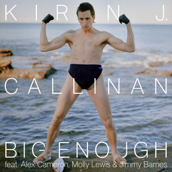 Kirin J Callinan - Big Enough