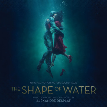 "Alexandre Desplat - The Shape Of Water (From ""The Shape Of Water"" Soundtrack)"