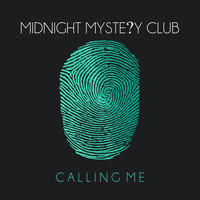 Midnight Mystery Club - Calling Me