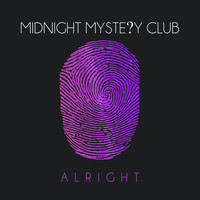 Midnight Mystery Club - Alright