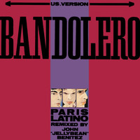 Bandolero - Paris Latino (US Version - John Jellybean Benitez Remix)