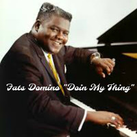 "Fats Domino - ""Doin My Thing"""