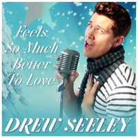 Drew Seeley - Feels so Much Better to Love