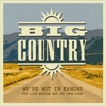 Big Country - We're Not in Kansas the Live Bootleg 1993 - 1998