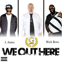 Rick Ross - We out Here (feat. Rick Ross, J. Ames & Mansur)