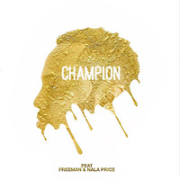 Freeman - Champion (feat. Freeman & Nala Price)
