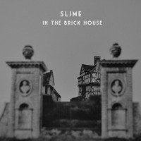 Slime - In the Brick House Mixtape