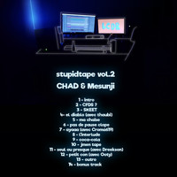 Chad - stupidtape, vol. 2
