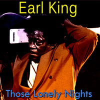 Earl King - Those Lonely Nights