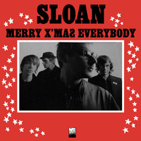 Sloan - Merry Xmas Everybody