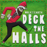 Walk Off The Earth - Deck the Halls