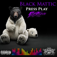 Black Mattic - Press Play
