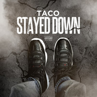 Taco - Stayed Down