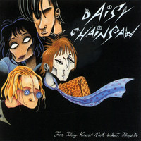 Daisy Chainsaw - For They Know Not What They Do