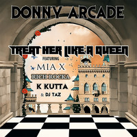 Mia X - Treat Her Like a Queen (feat. Mia X, Rich Rocka, K Kutta & DJ Taz)