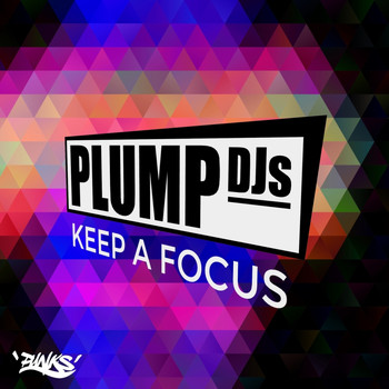 Plump DJs - Keep a Focus