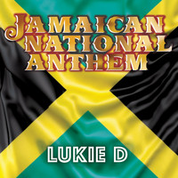 Lukie D - Jamaican National Anthem