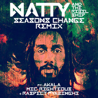 Natty, The Rebelship - Seasons Change (Remix [Explicit])