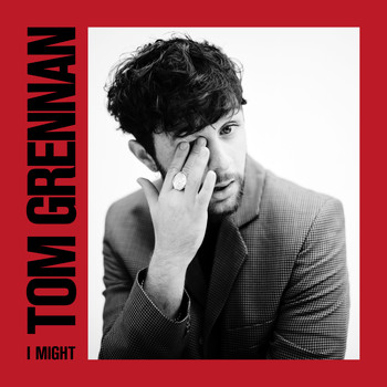 Tom Grennan - I Might (Explicit)