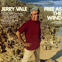 "Jerry Vale - Free as the Wind (Theme from ""Papillon"")"
