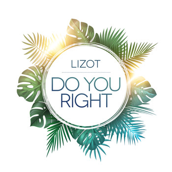 LIZOT - Do You Right