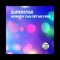 Superstar - Nobody Can Set Me Free