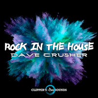 Dave Crusher - Rock in the House
