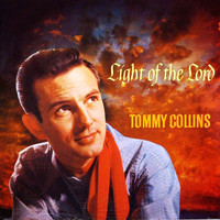 Tommy Collins - Light Of The Lord