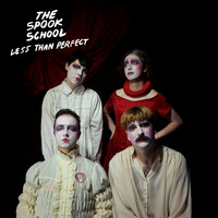 The Spook School - Less Than Perfect (Explicit)