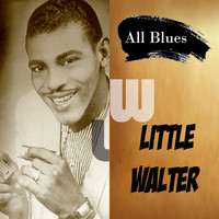 Little Walter - All Blues, Little Walter