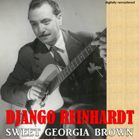 Django Reinhardt - Sweet Georgia Brown (Digitally Remastered)
