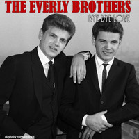 The Everly Brothers - Bye Bye Love (Digitally Remastered)
