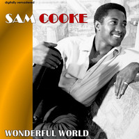 Sam Cooke - Wonderful World (Digitally Remastered)