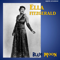 Ella Fitzgerald - Blue Moon (Digitally Remastered)